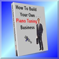 How To Build Your Own Piano Tuning Business